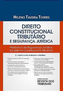 DIREITO CONSTITUCIONAL TRIBUTÁRIO E SEGURANÇA JURÍDICA