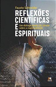 Reflexões Científicas E Espirituais: Um Diálogo Aberto Da Ciência Sobre A Espiritualidade