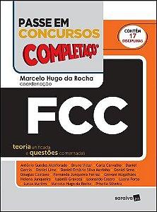 PASSE EM CONCURSOS - COMPLETAÇO®: FCC - TEORIA UNIFICADA E QUESTÕES COMENTADAS - 1ª EDIÇÃO DE 2019
