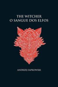 The Witcher - O sangue dos Elfos