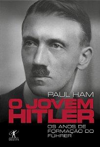O jovem Hitler: Os anos de formação do Fuhrer