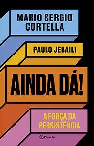 AINDA DA! A FORCA PERSISTENCIA