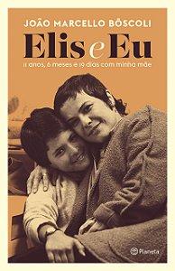 ELIS E EU - 11 ANOS E 19 DIAS COM MINHA MAE
