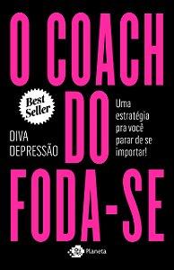 O COACH DO FODA-SE
