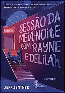 SESSAO DA MEIA NOITE COM RAYNE E DELILAH