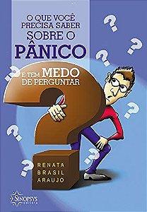 O QUE VOCE PRECISA SABER SOBRE O PANICO E TEM MEDO DE PERGUN