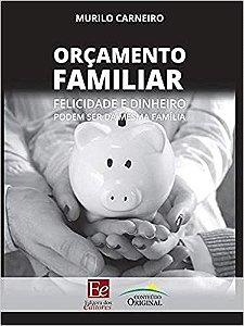 ORCAMENTO FAMILIAR - FELICIDADE E DINHEIRO PODEM SER DA MESM