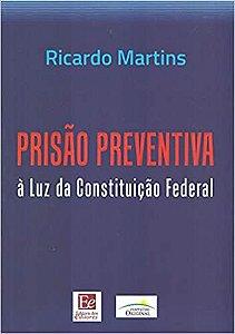 PRISAO PREVENTIVA A LUZ DA CONSTITUICAO FEDERAL