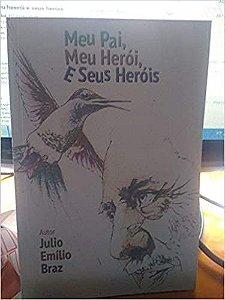 MEU PAI MEU HEROI E SEUS HEROIS