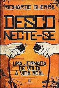 DESCONECTE-SE UMA JORNADA DE VOLTA A VIDA REAL
