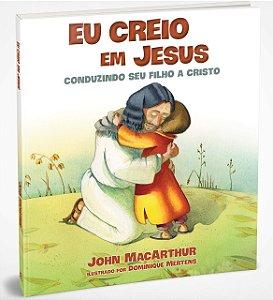 EU CREIO EM JESUS CONDUZINDO SEU FILHO A CRISTO
