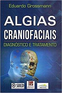 ALGIAS CRANIOFACIAIS - DIAGNOSTICO E TRATAMENTO