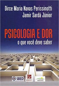 PSICOLOGIA E DOR - O QUE VOCE DEVE SABER