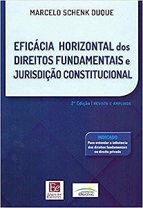 EFICACIA HORIZONTAL DOS DIREITOS FUNDAMENTAIS E JURISDICAO CONSTITUCIONAL