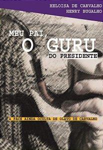 MEU PAI, O GURU DO PRESIDENTE