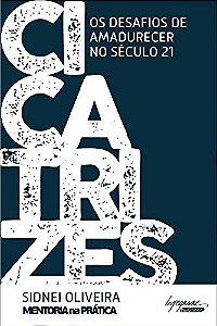 Cicatrizes: Os desafios de amadurecer no século 21
