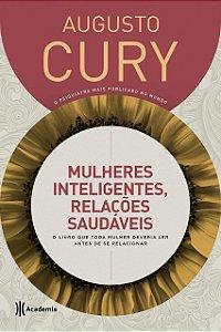 Mulheres inteligentes, relações saudáveis: O livro que toda mulher deveria ler antes de se relacionar (Capa dura)