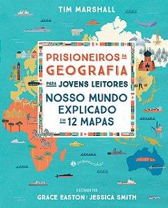 PRISIONEIROS DA GEOGRAFIA PARA JOVENS LEITORES - NOSSO MUNDO