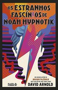 OS ESTRANHOS FASCINIOS DE NOAH HYPNOTIK