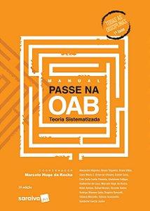 MANUAL PASSE NA OAB - TEORIA SISTEMATIZADA