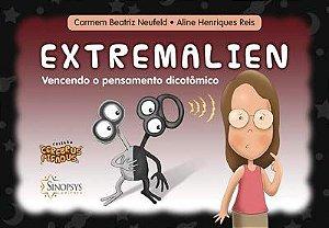 EXTREMALIEN - VENCENDO O PENSAMENTO DICOTOMICO