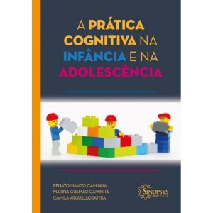 A PRATICA COGNITIVA NA INFANCIA E NA ADOLESCENCIA
