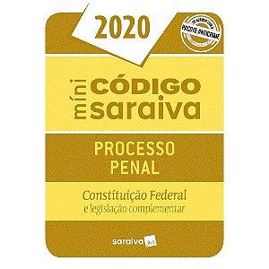 MINI CODIGO SARAIVA PROCESSO PENAL 2020