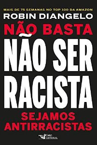 NAO BASTA NAO SER RACISTA, SEJAMOS ANTIRRACISTAS