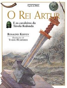O REI ARTHUR E OS CAVALEIROS DA TAVOLA REDONDA