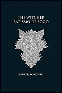 THE WITCHER VOL. 5 - BATISMO DE FOGO