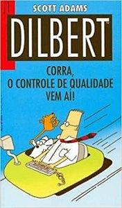 DILBERT CORRA. O CONTROLE DE QUALIDADE VEM AI! NUMERO 1 - 66