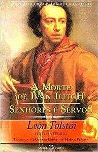 A MORTE DE IVAN ILITCH / SENHORES E SERVOS - 225