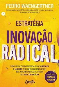 A estratégia da inovação radical