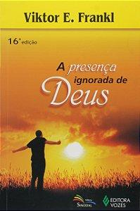 A PRESENCA IGNORADA DE DEUS