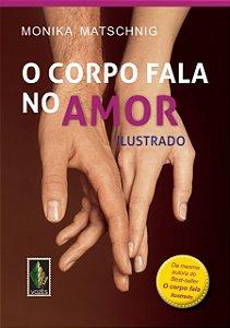 O CORPO FALA NO AMOR - ILUSTRADO
