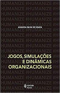 JOGOS, SIMULACOES E DINAMICAS ORGANIZACIONAIS