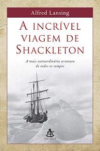 A INCRIVEL VIAGEM DE SHACKLETON