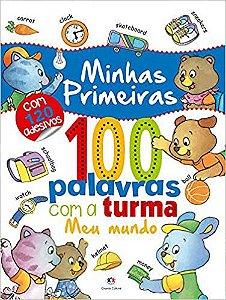 MINHAS PRIMEIRAS 100 PALAVRAS COM A TURMA - MEU MUNDO