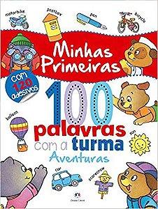 MINHAS PRIMEIRAS 100 PALAVRAS COM A TURMA - AVENTURAS