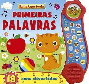 PRIMEIRAS PALAVRAS - SONS INCRIVEIS