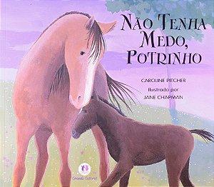 NAO TENHA MEDO, POTRINHO