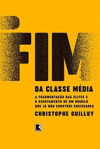 O FIM DA CLASSE MEDIA