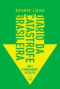 DIARIO DA CATASTROFE BRASILEIRA