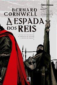A ESPADA DOS REIS - CRONICAS SAXONICAS VOL 12