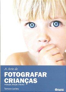 A ARTE DE FOTOGRAFAR CRIANCAS