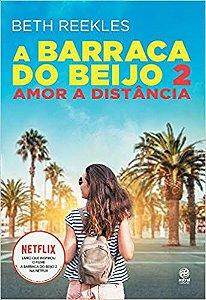 A BARRACA DO BEIJO 2 - AMOR A DISTANCIA