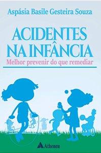 ACIDENTES NA INFANCIA - MELHOR PREVENIR DO QUE REMEDIAR