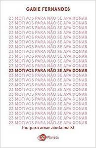 23 MOTIVOS PARA NAO SE APAIXONAR