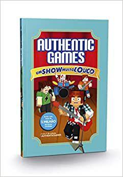 AUTHENTIC GAMES - UM SHOW MUITO LOUCO