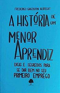 A HISTORIA DE UM MENOR APRENDIZ